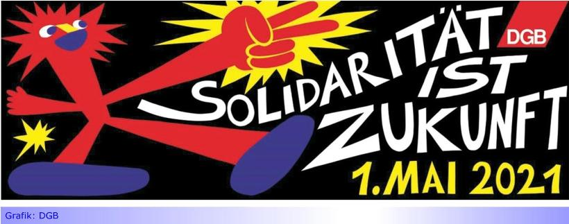 Trotz CORONA: DGB führt traditionelle Mai-Kundgebung auf dem Rheydter Marktplatz durch • Motto: ,,Solidarität ist Zukunft'' • Grüne unterstützen, verzichten jedoch auf persönliche Teilnahme
