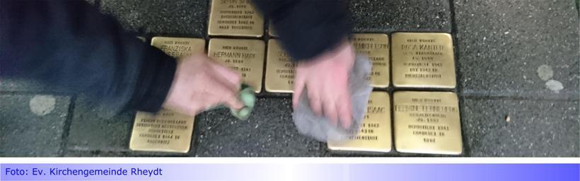 Ggegen das Vergessen • Teil VIII: Zum Gedenken an die Befreiung des Konzentrationslagers Auschwitz am 27. Januar 1945 • Auch Ev. Kirchengemeinde Rheydt reinigte Stolpersteine